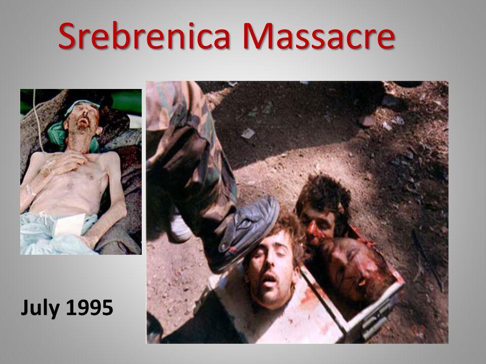 Srebrenica Massacre July 1995