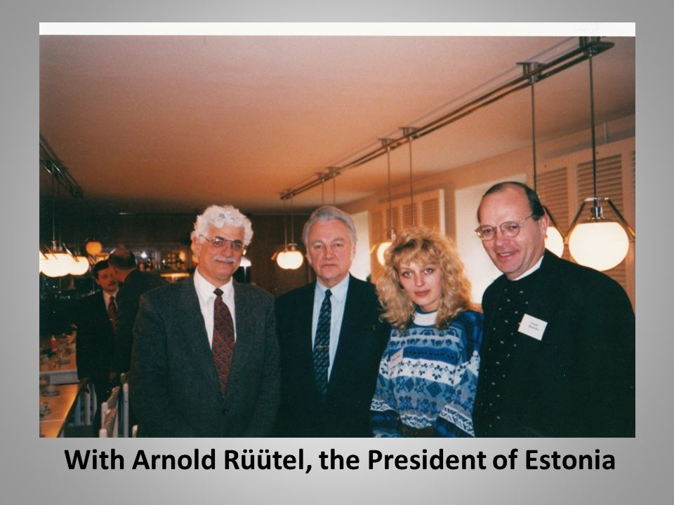 With Arnold Rüütel, the President of Estonia