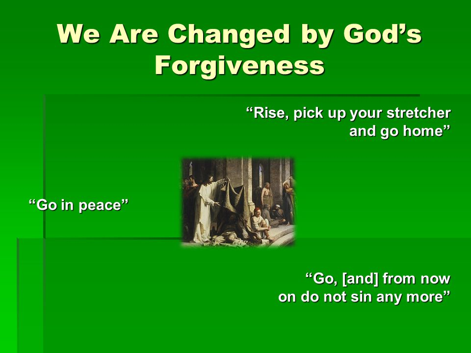 We Are Changed by God's Forgiveness