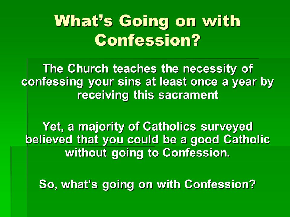 What's Going on with Confession