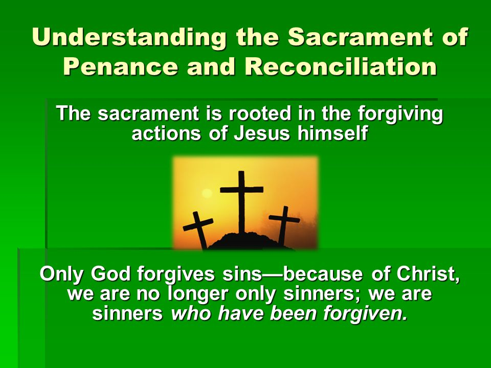 Understanding the Sacrament of Penance and Reconciliation