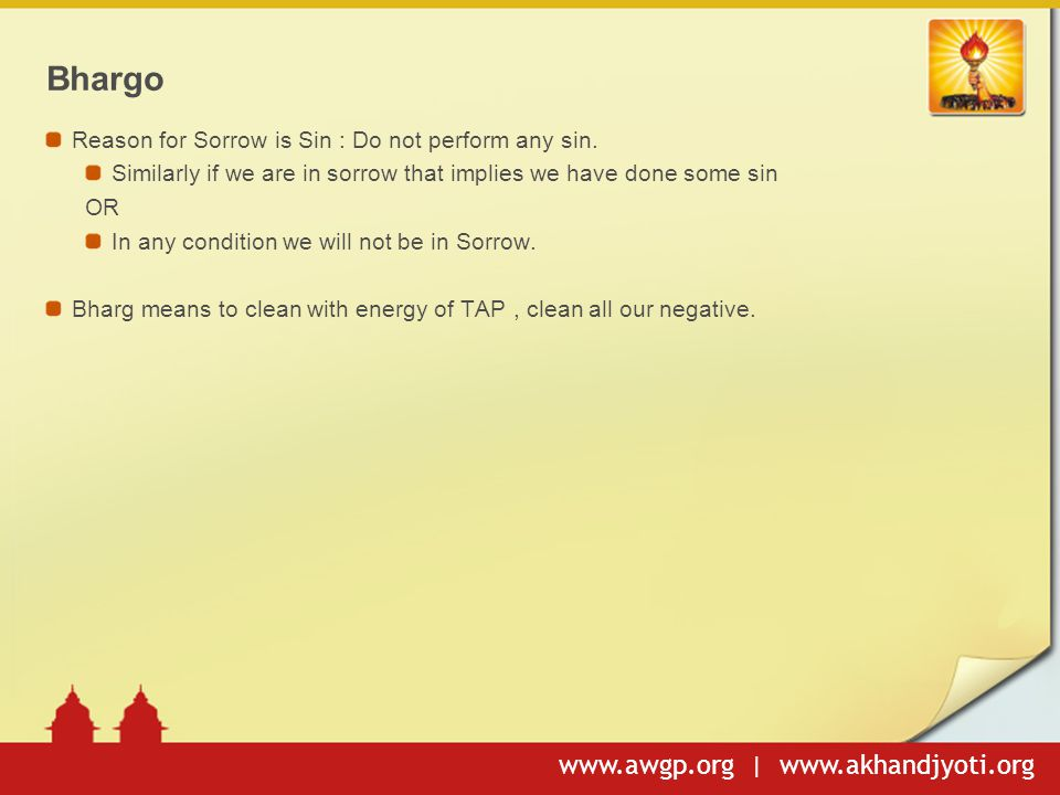 Bhargo Reason for Sorrow is Sin : Do not perform any sin.
