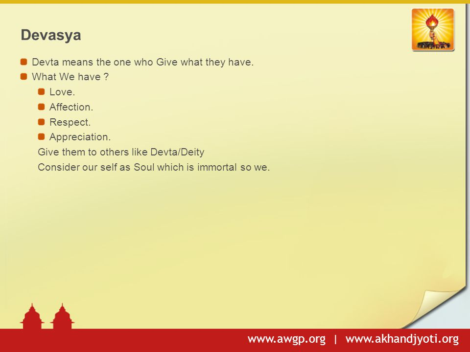Devasya Devta means the one who Give what they have. What We have