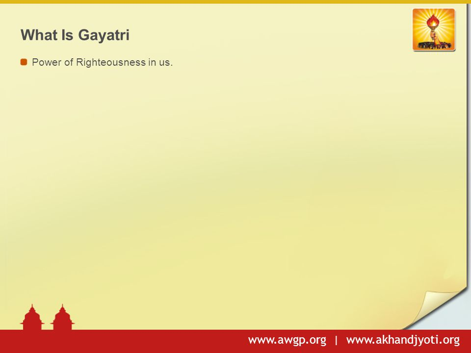What Is Gayatri Power of Righteousness in us.