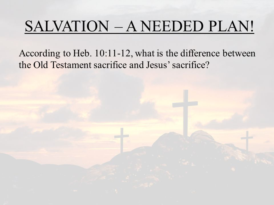 SALVATION – A NEEDED PLAN!
