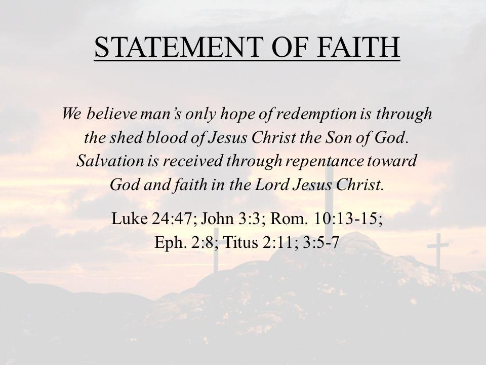 Luke 24:47; John 3:3; Rom. 10:13-15; Eph. 2:8; Titus 2:11; 3:5-7