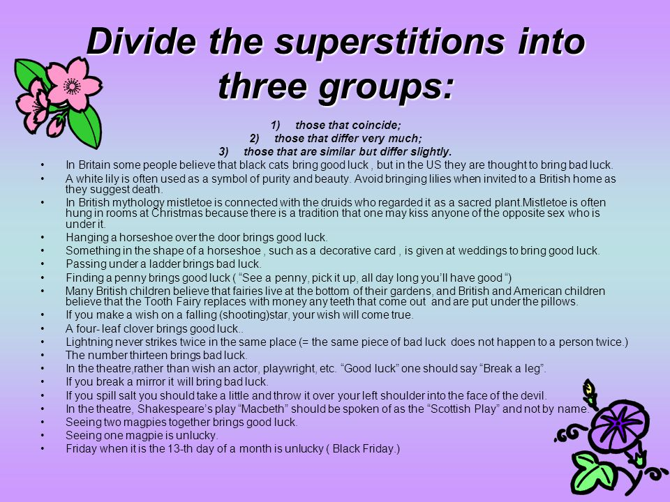 Divide the superstitions into three groups: