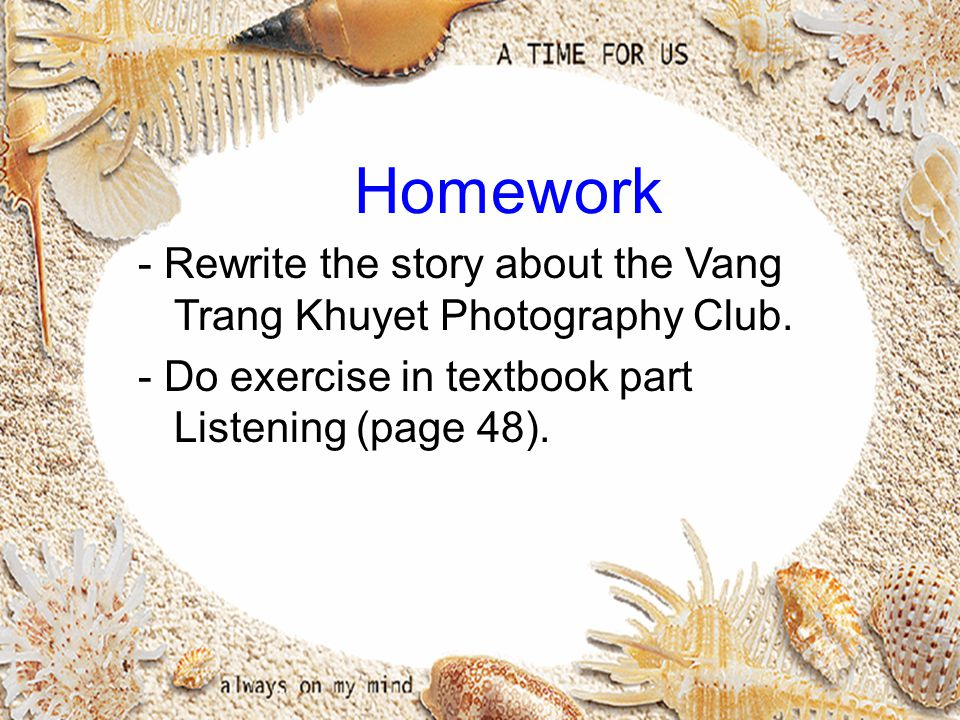 Homework - Rewrite the story about the Vang Trang Khuyet Photography Club.