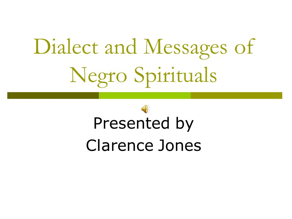 Dialect and Messages of Negro Spirituals