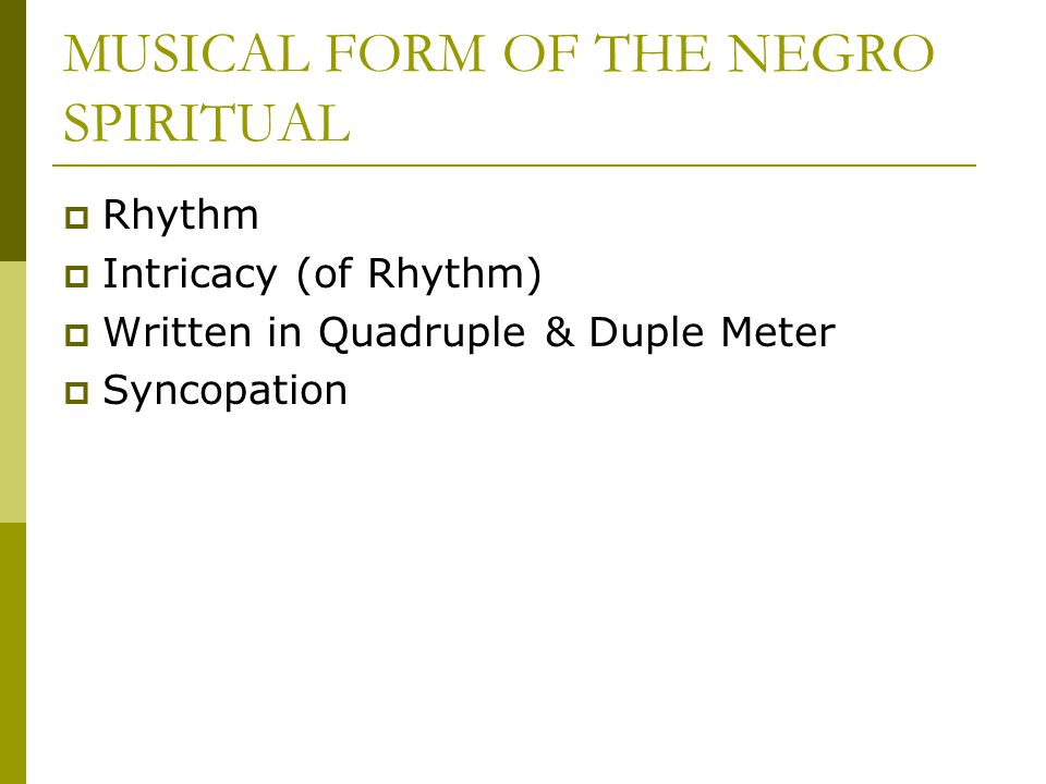 MUSICAL FORM OF THE NEGRO SPIRITUAL