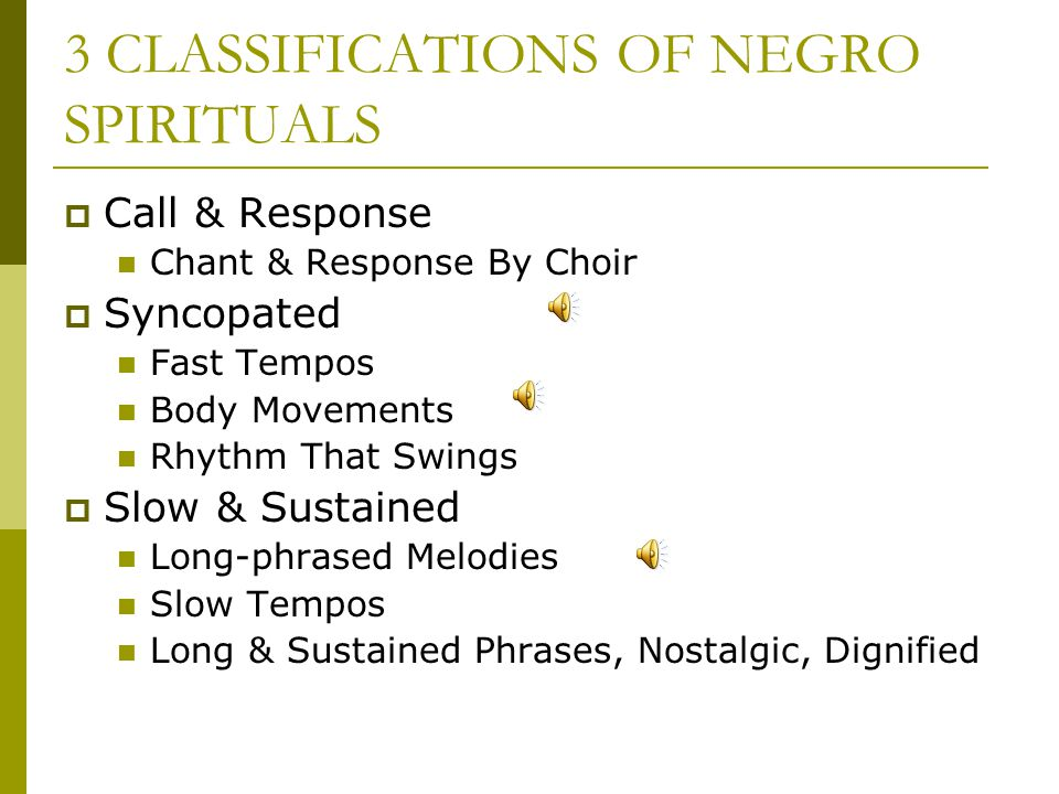 3 CLASSIFICATIONS OF NEGRO SPIRITUALS
