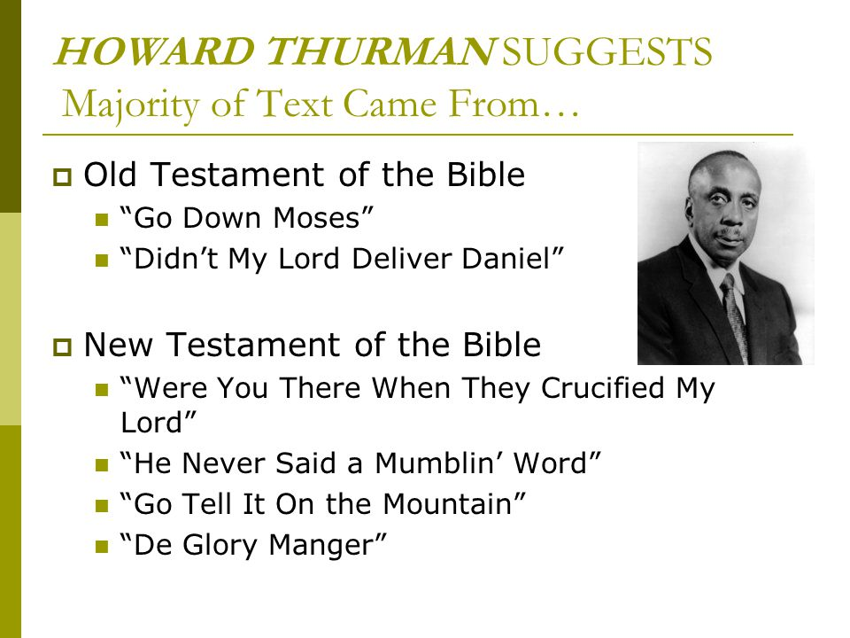 HOWARD THURMAN SUGGESTS Majority of Text Came From…