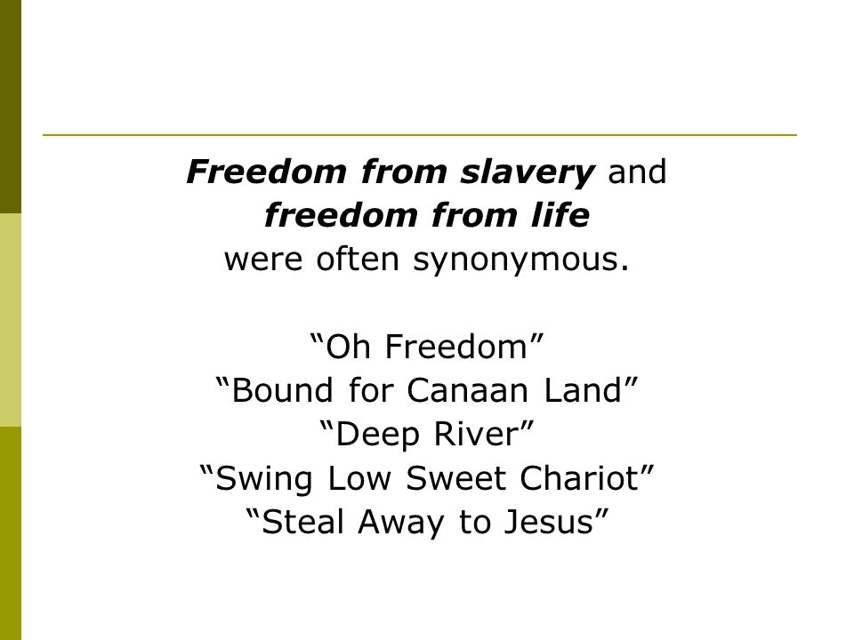 Freedom from slavery and freedom from life were often synonymous.