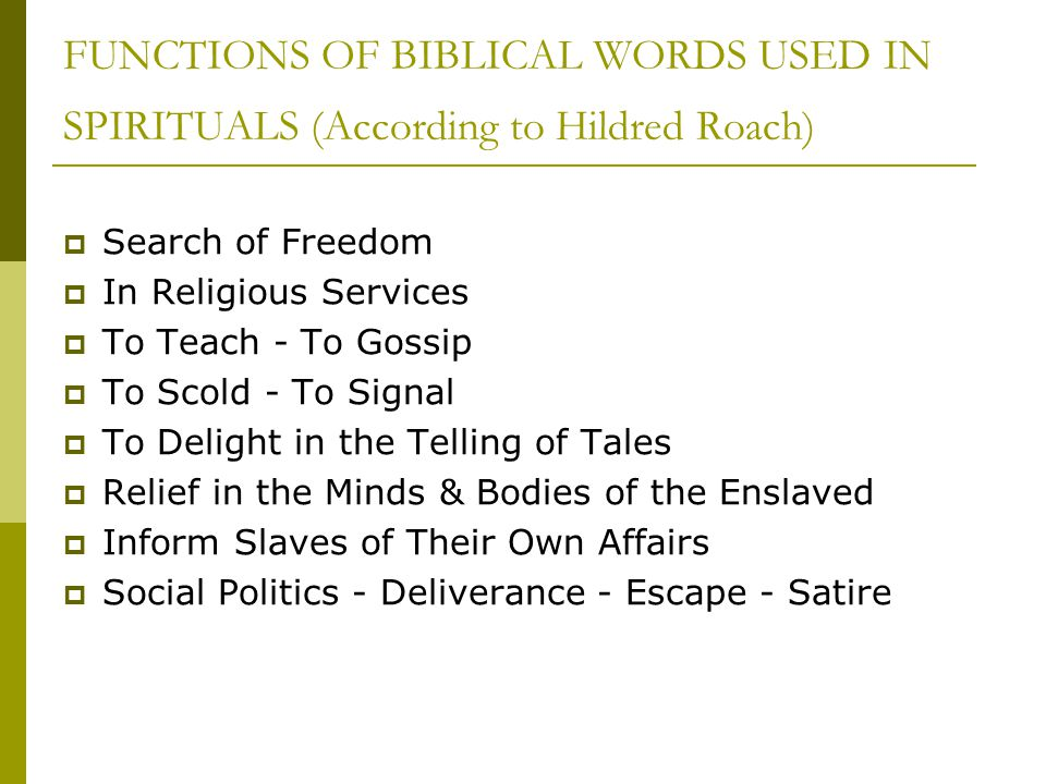 FUNCTIONS OF BIBLICAL WORDS USED IN SPIRITUALS (According to Hildred Roach)