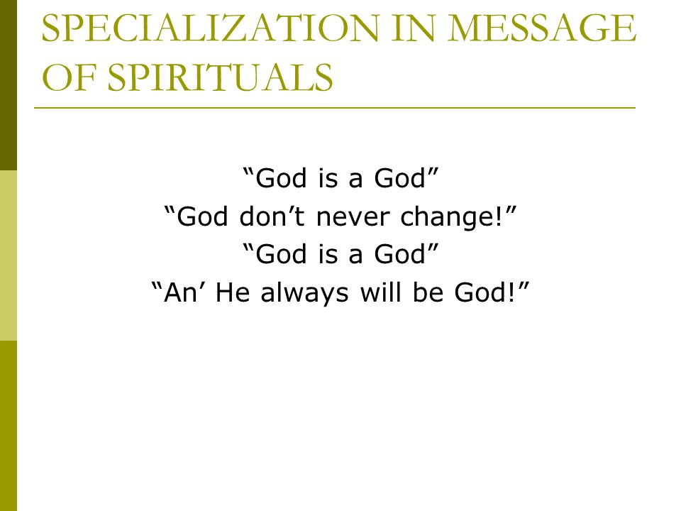 SPECIALIZATION IN MESSAGE OF SPIRITUALS