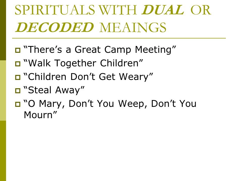 SPIRITUALS WITH DUAL OR DECODED MEAINGS