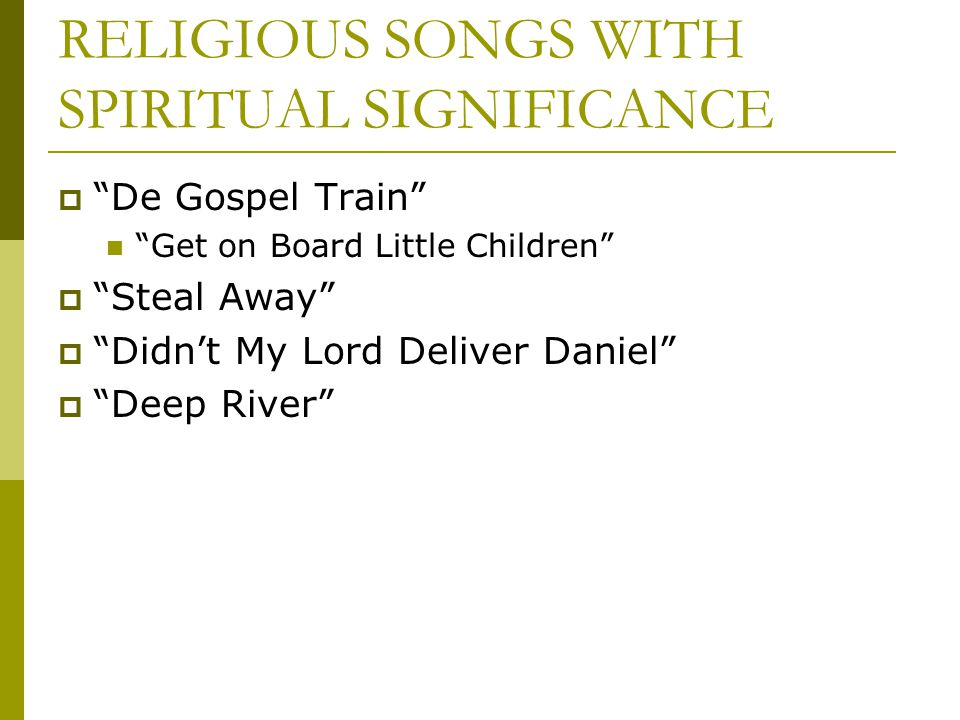 RELIGIOUS SONGS WITH SPIRITUAL SIGNIFICANCE