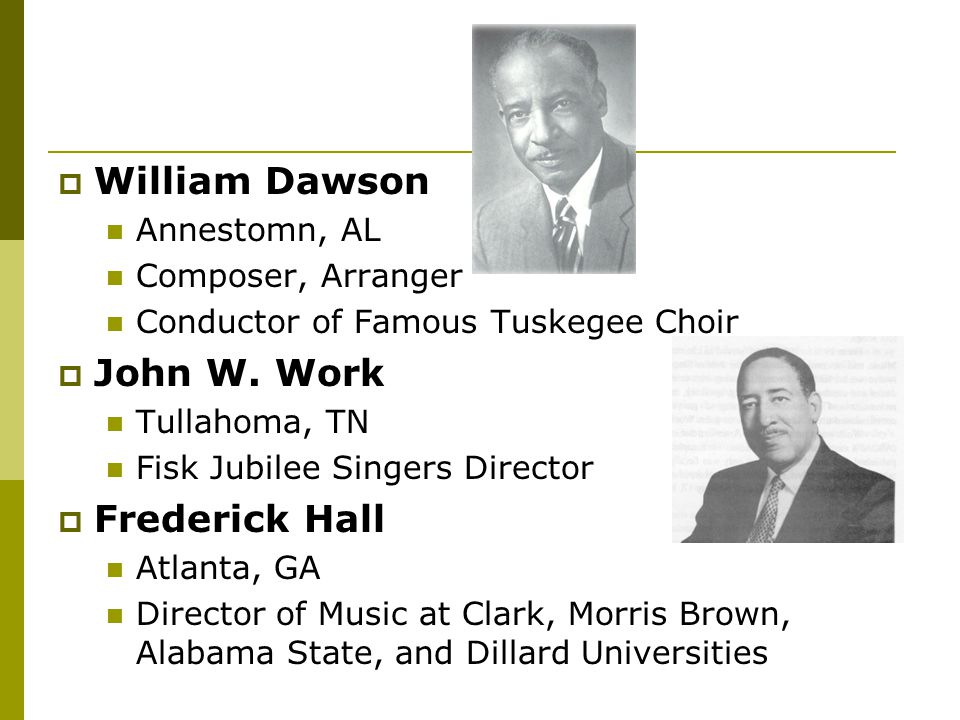William Dawson John W. Work Frederick Hall Annestomn, AL