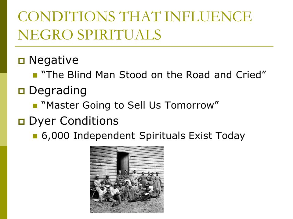 CONDITIONS THAT INFLUENCE NEGRO SPIRITUALS