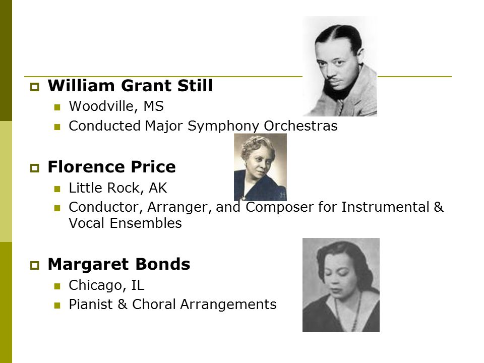 William Grant Still Florence Price Margaret Bonds Woodville, MS