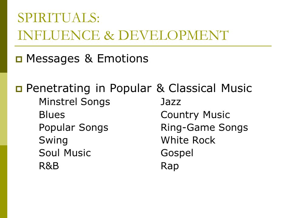 SPIRITUALS: INFLUENCE & DEVELOPMENT