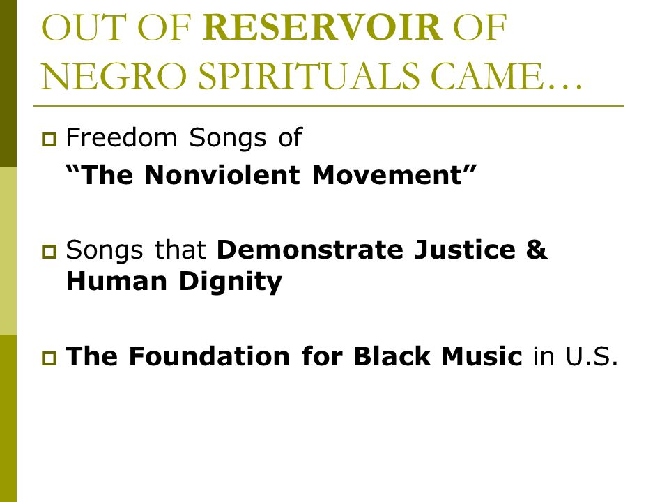 OUT OF RESERVOIR OF NEGRO SPIRITUALS CAME…