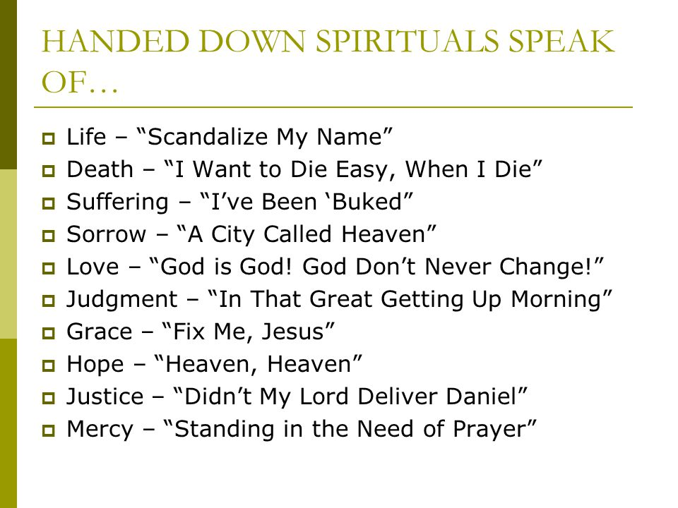 HANDED DOWN SPIRITUALS SPEAK OF…