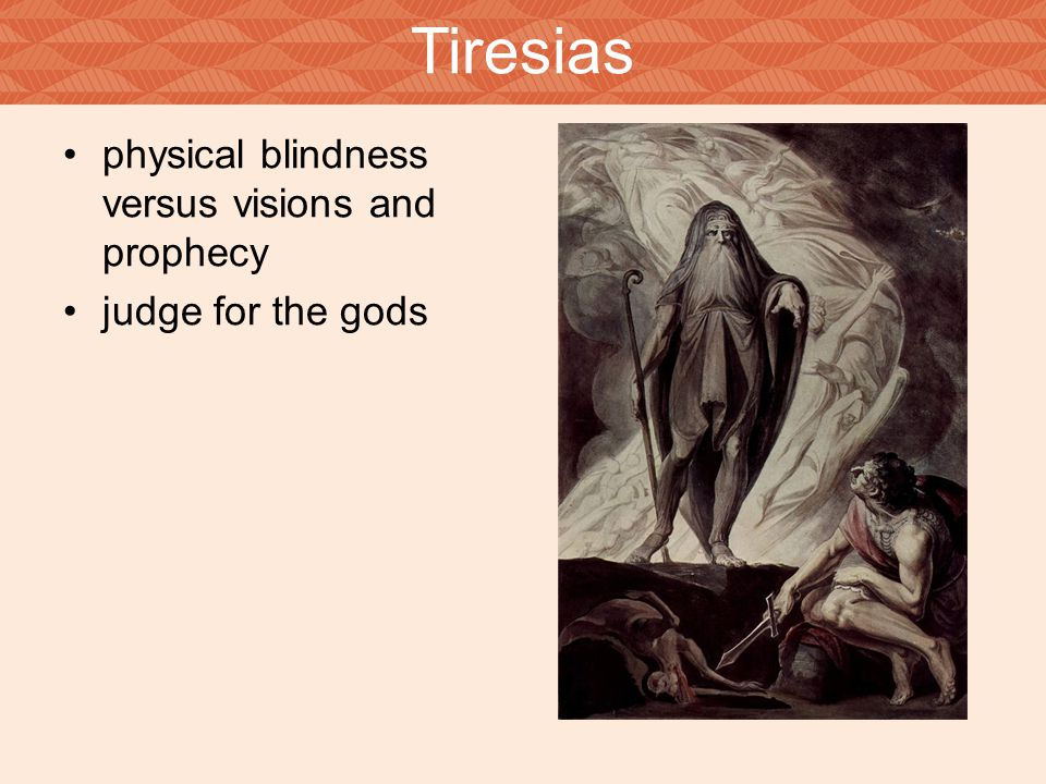 Tiresias physical blindness versus visions and prophecy