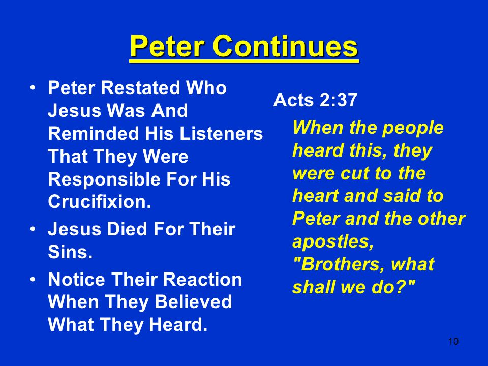 Peter Continues Peter Restated Who Jesus Was And Reminded His Listeners That They Were Responsible For His Crucifixion.