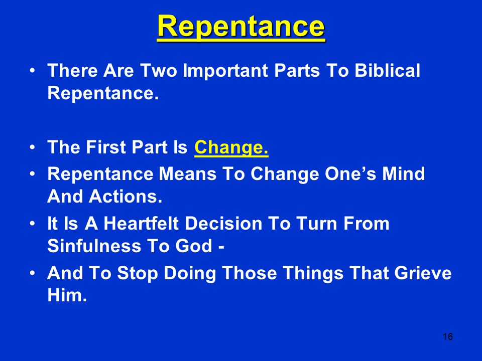Repentance There Are Two Important Parts To Biblical Repentance.