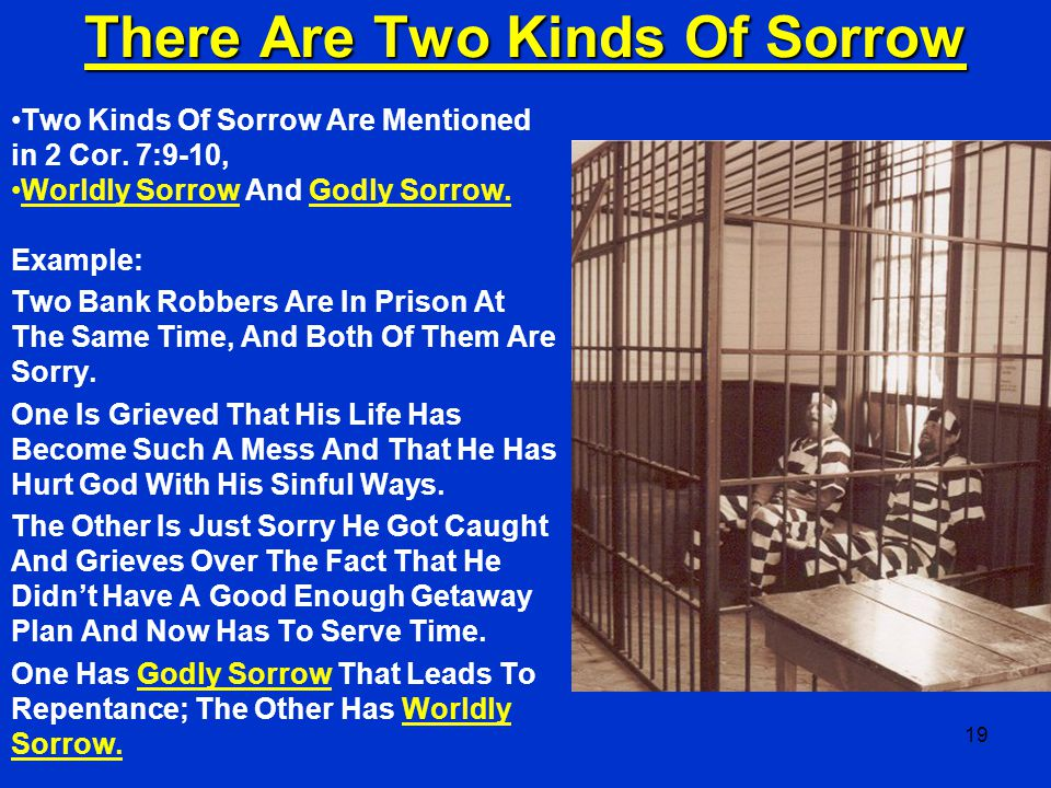 There Are Two Kinds Of Sorrow