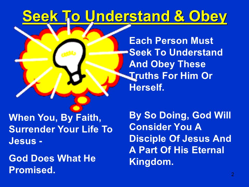 Seek To Understand & Obey