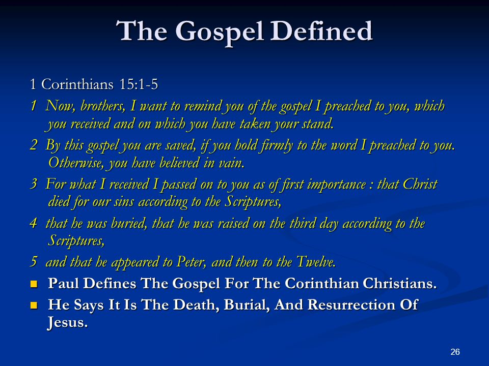 The Gospel Defined 1 Corinthians 15:1-5