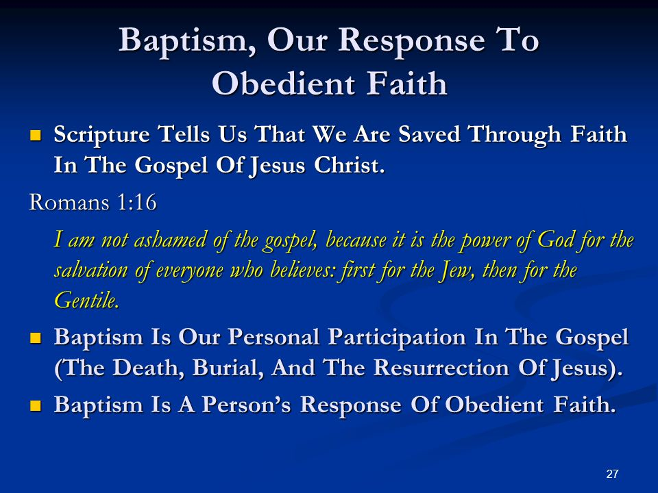 Baptism, Our Response To Obedient Faith