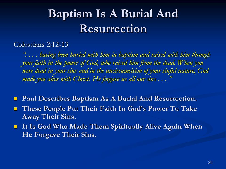 Baptism Is A Burial And Resurrection