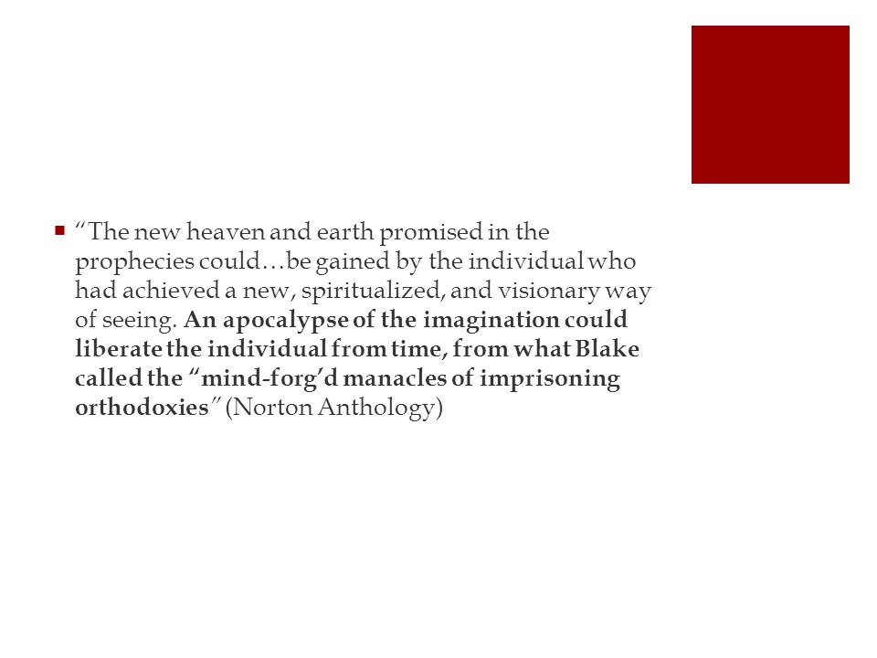 The new heaven and earth promised in the prophecies could…be gained by the individual who had achieved a new, spiritualized, and visionary way of seeing.