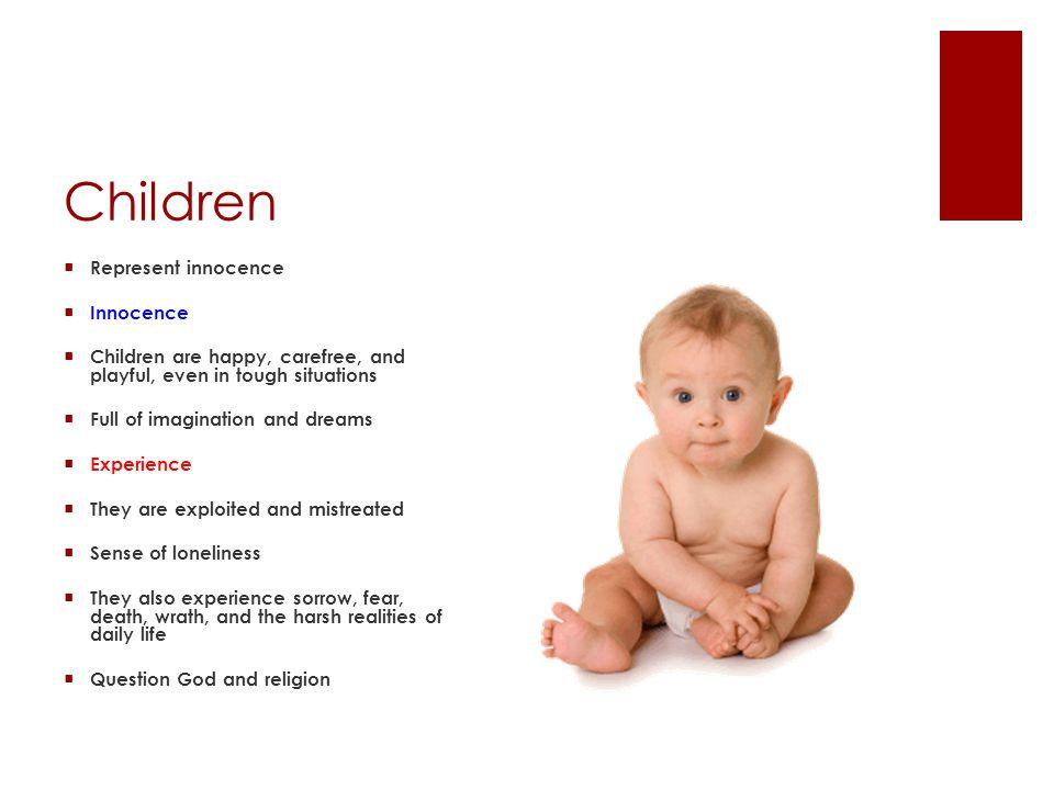 Children Represent innocence Innocence