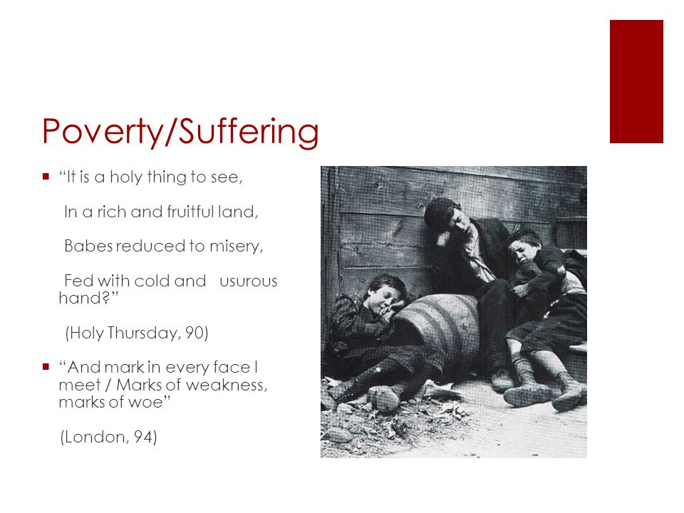 Poverty/Suffering It is a holy thing to see,