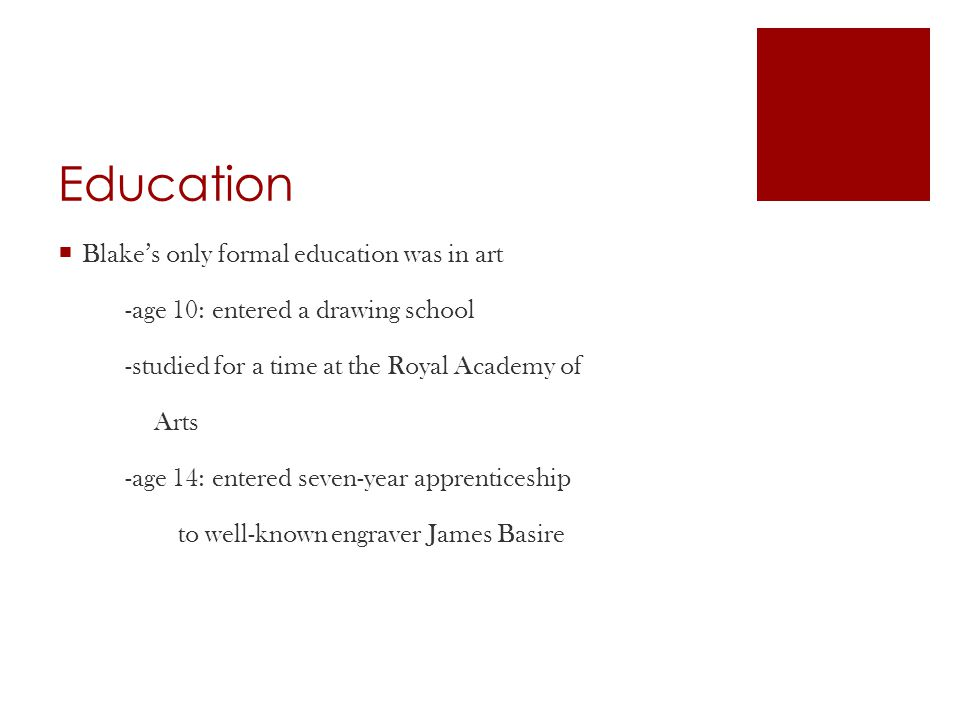 Education Blake's only formal education was in art
