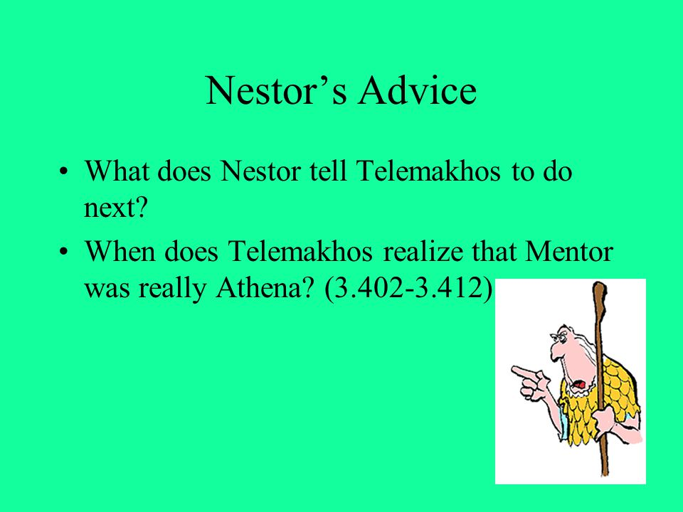 Nestor's Advice What does Nestor tell Telemakhos to do next