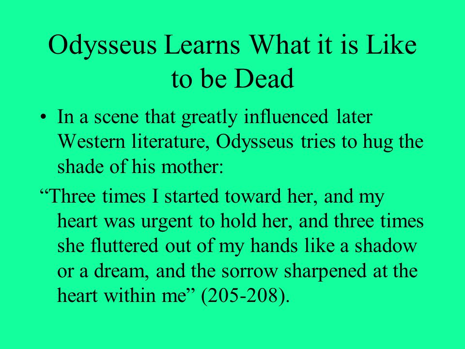 Odysseus Learns What it is Like to be Dead