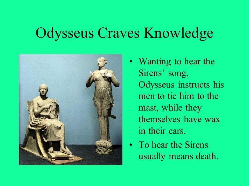 Odysseus Craves Knowledge
