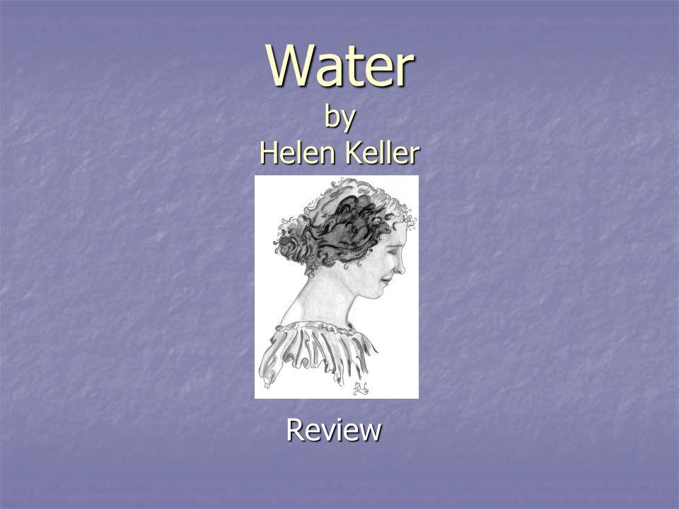 Water by Helen Keller Review