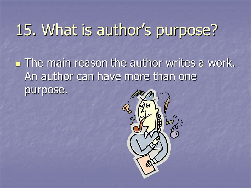 15. What is author's purpose
