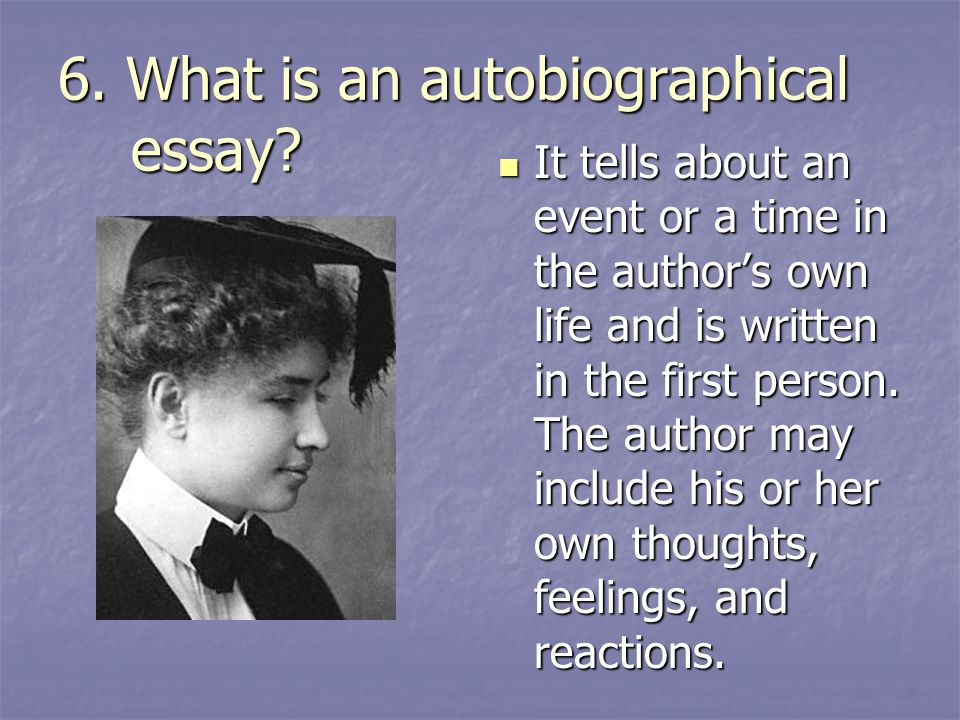6. What is an autobiographical essay