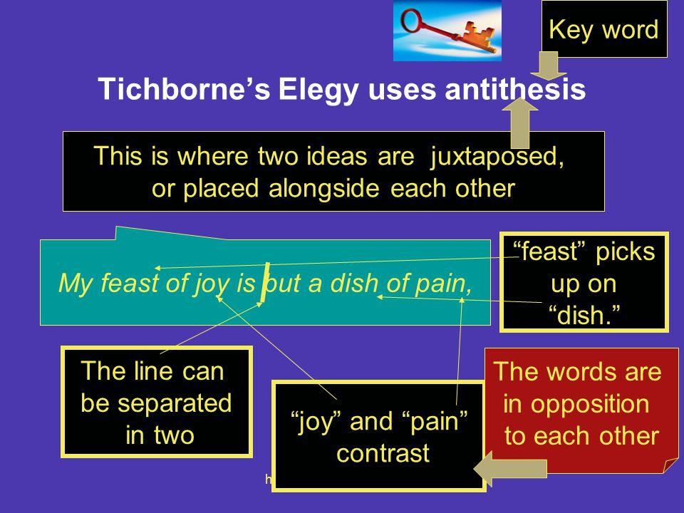 Tichborne's Elegy uses antithesis