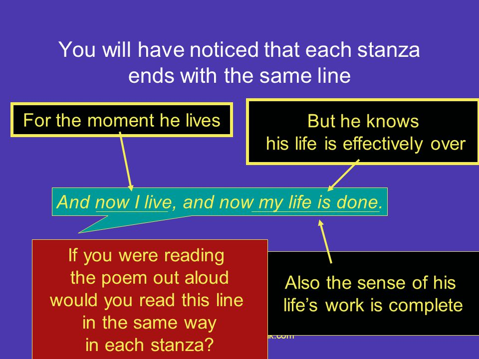 You will have noticed that each stanza ends with the same line
