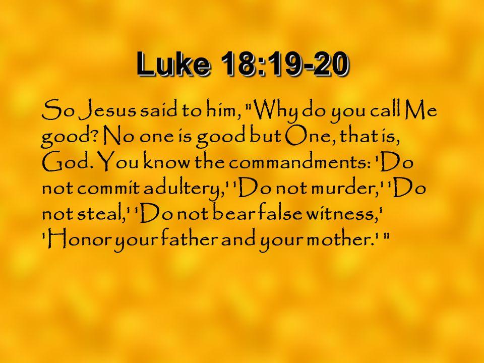 Luke 18:19-20