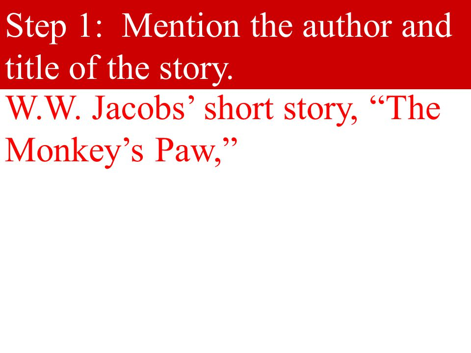 Step 1: Mention the author and title of the story.