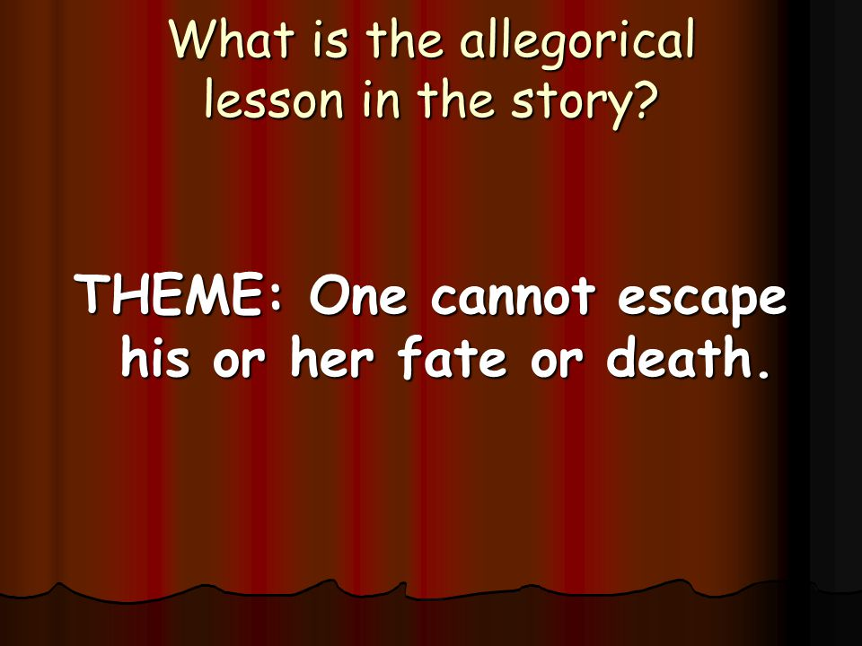 What is the allegorical lesson in the story